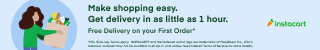Instacart Promo. Make shopping easy. Get delivery in as little as 1 hour with Instacart.
